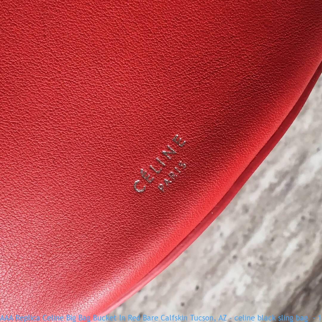7ede1cfde2e AAA Replica Celine Big Bag Bucket In Red Bare Calfskin Tucson, AZ - celine  black sling bag - 1623