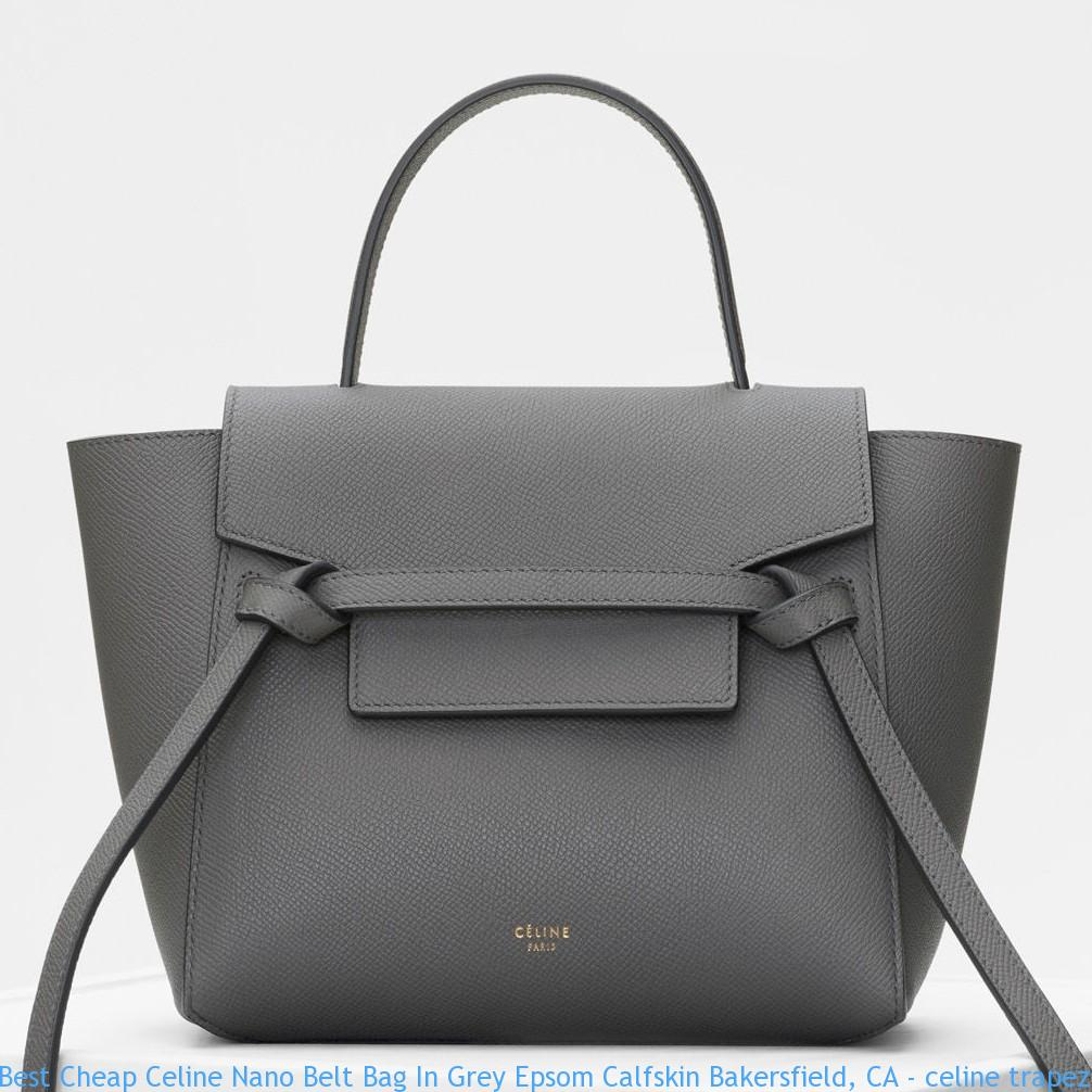 6047fb849b5b Best Cheap Celine Nano Belt Bag In Grey Epsom Calfskin Bakersfield ...