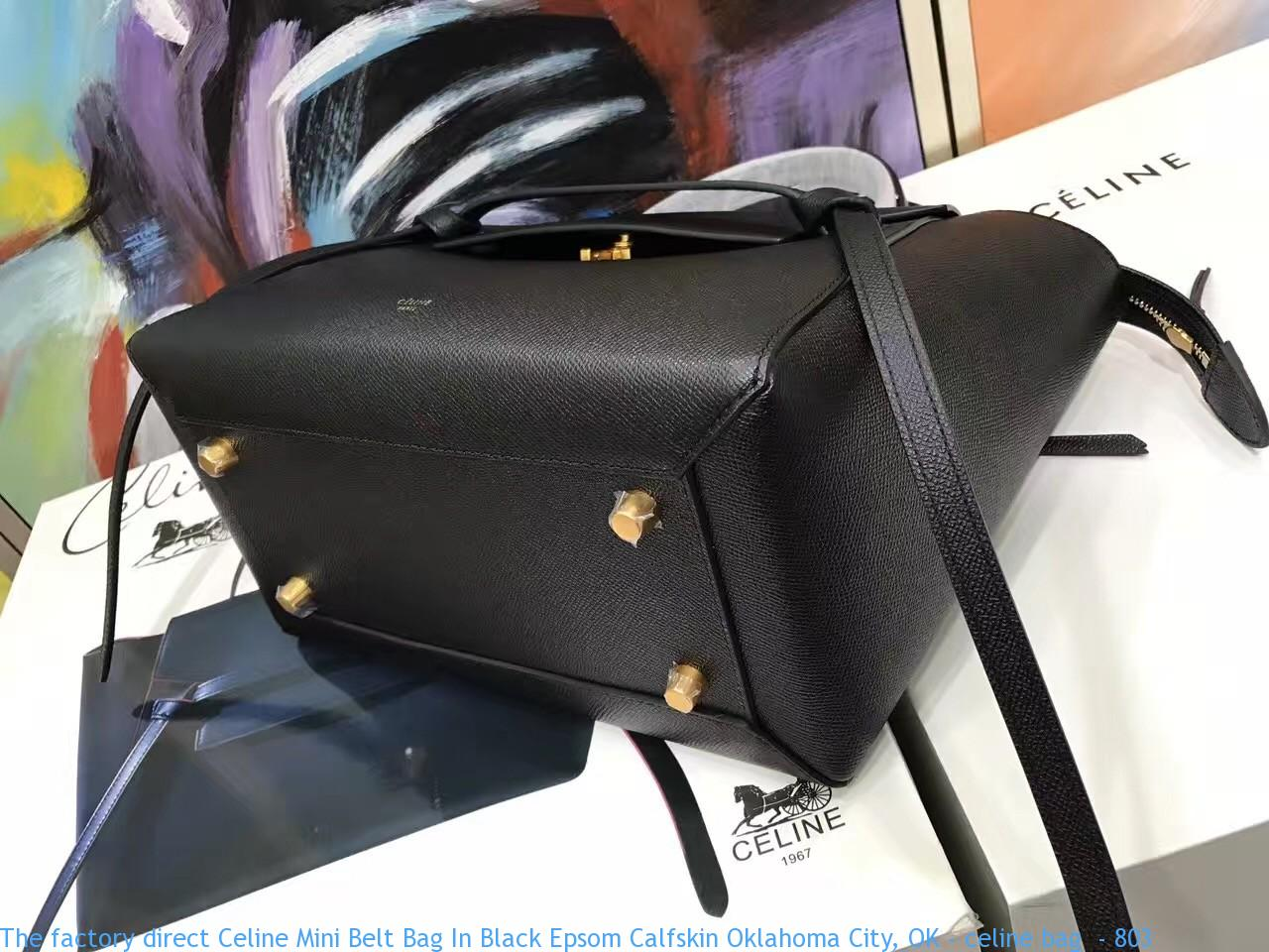 The Factory Direct Celine Mini Belt Bag In Black Epsom Calfskin Oklahoma City Ok Celine Bag 803 Celine Bag Replica Buy Fake Celine Bags Online Queenreplicaceline